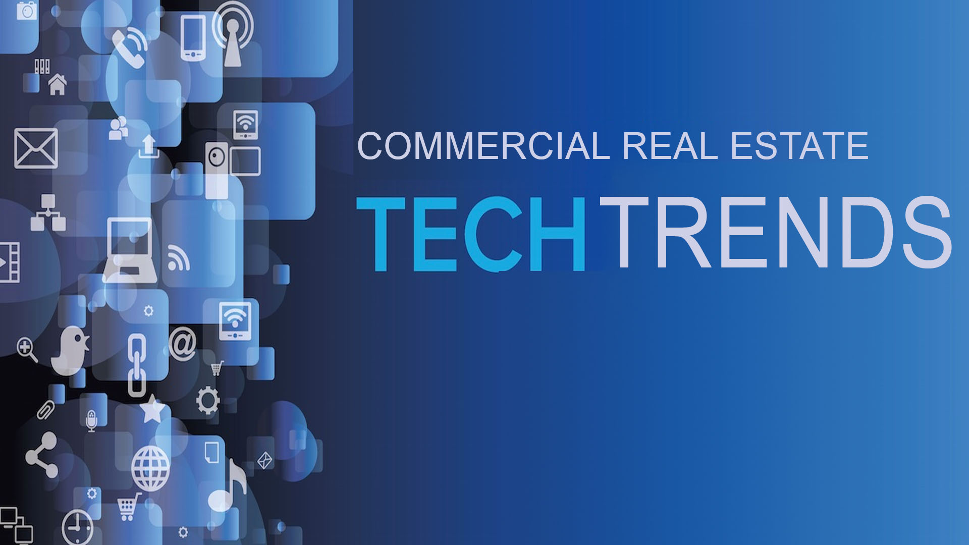 3 Real Estate Technology Trends And Their Impact On Commercial Real Estate