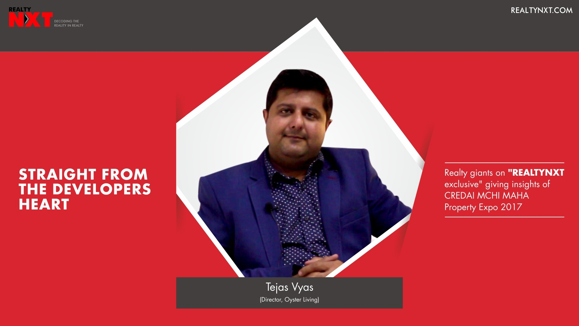Realty Nxt Interviews, Mr.Tejas Vyas
