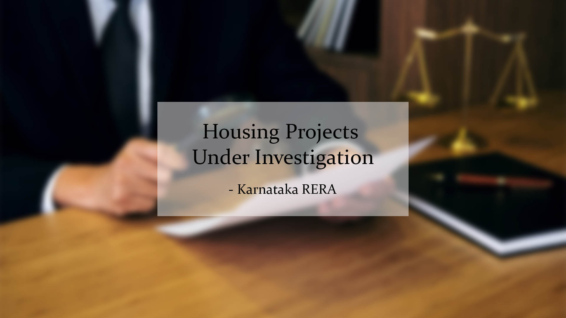 Housing Projects Under Investigation By Karnataka RERA
