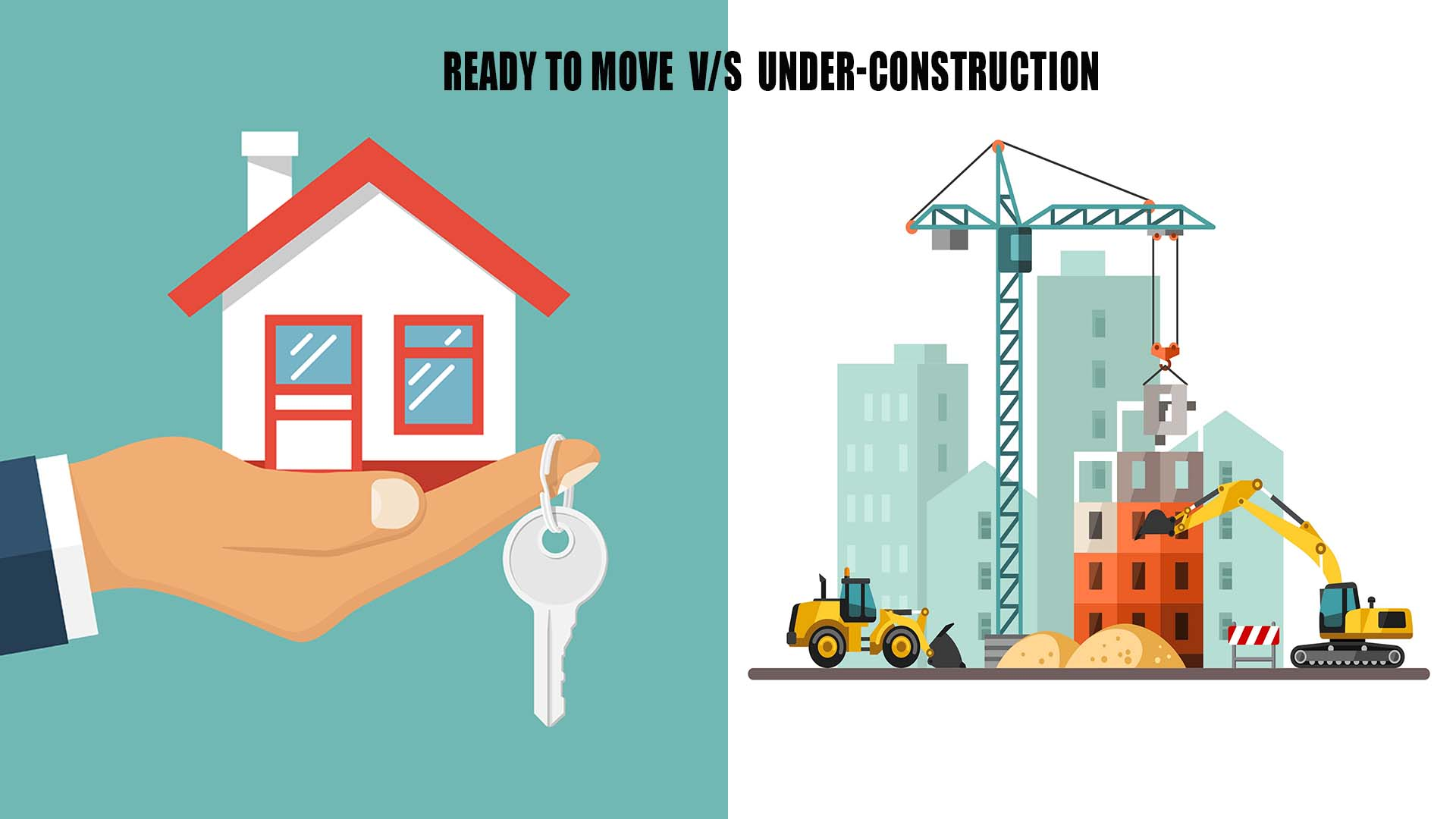 Ready-to-move Versus Under-construction Properties