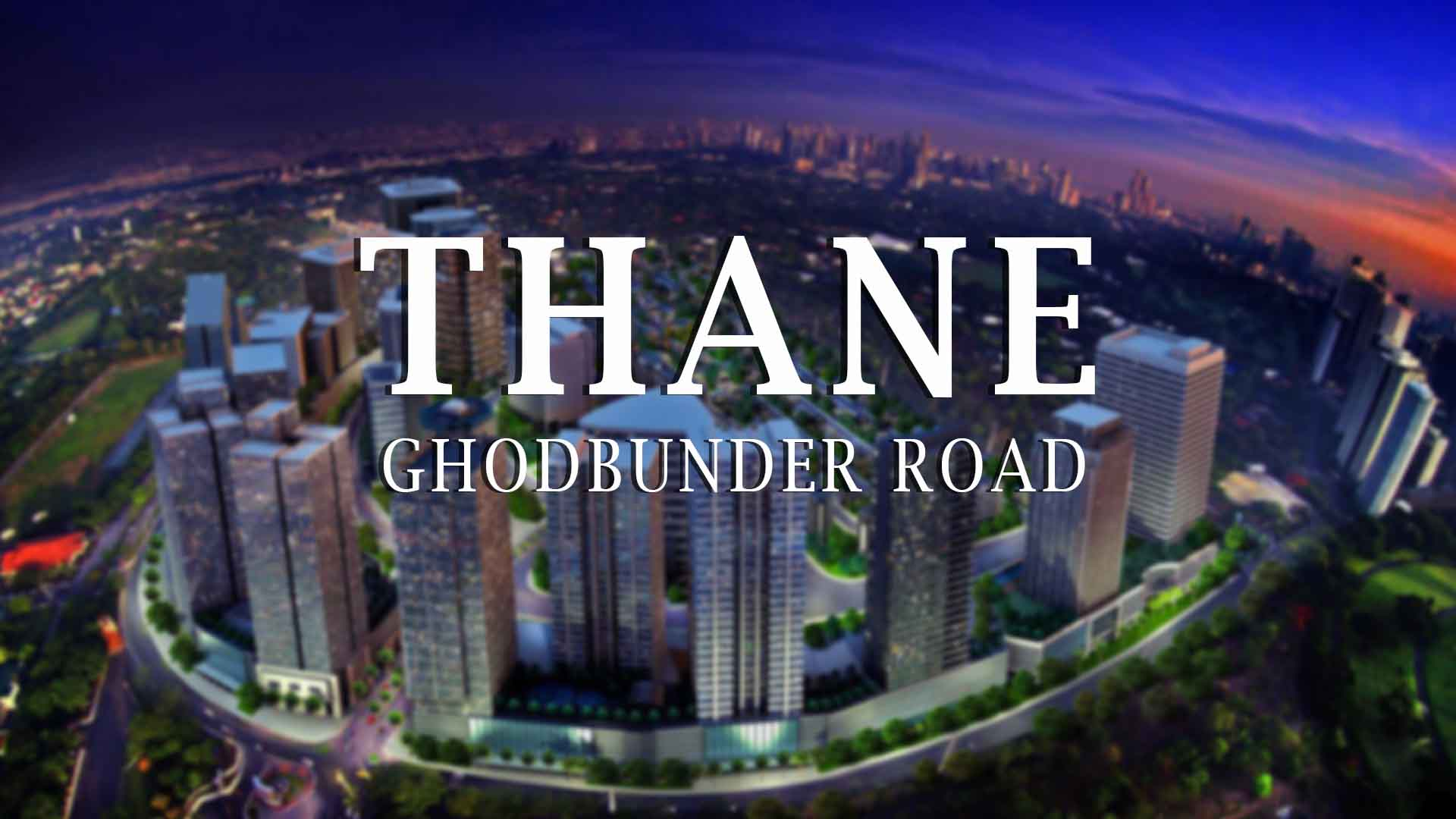 Realty Hotspot Of The Week: Ghodbunder Road, Thane