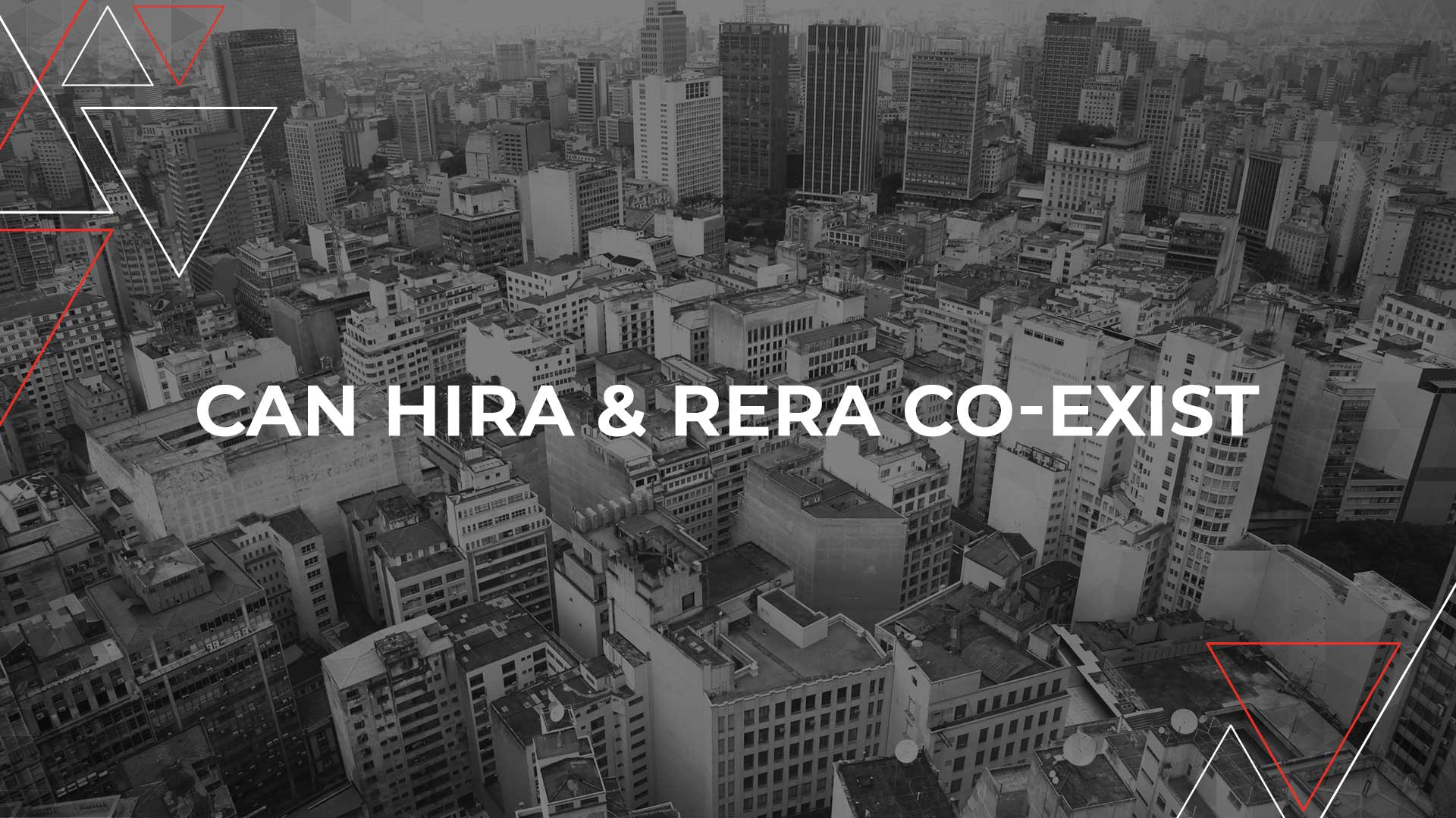 Government To Decide Whether HIRA And RERA Can Co-Exist