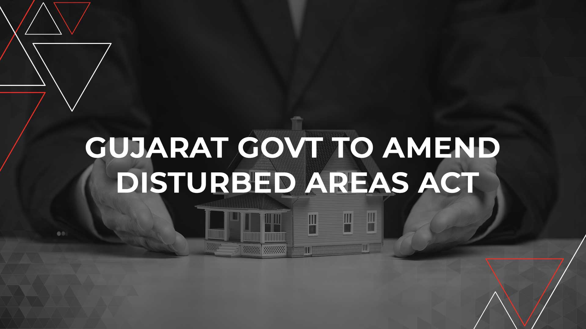 Gujarat To Invoke A Stringent Disturbed Areas Act