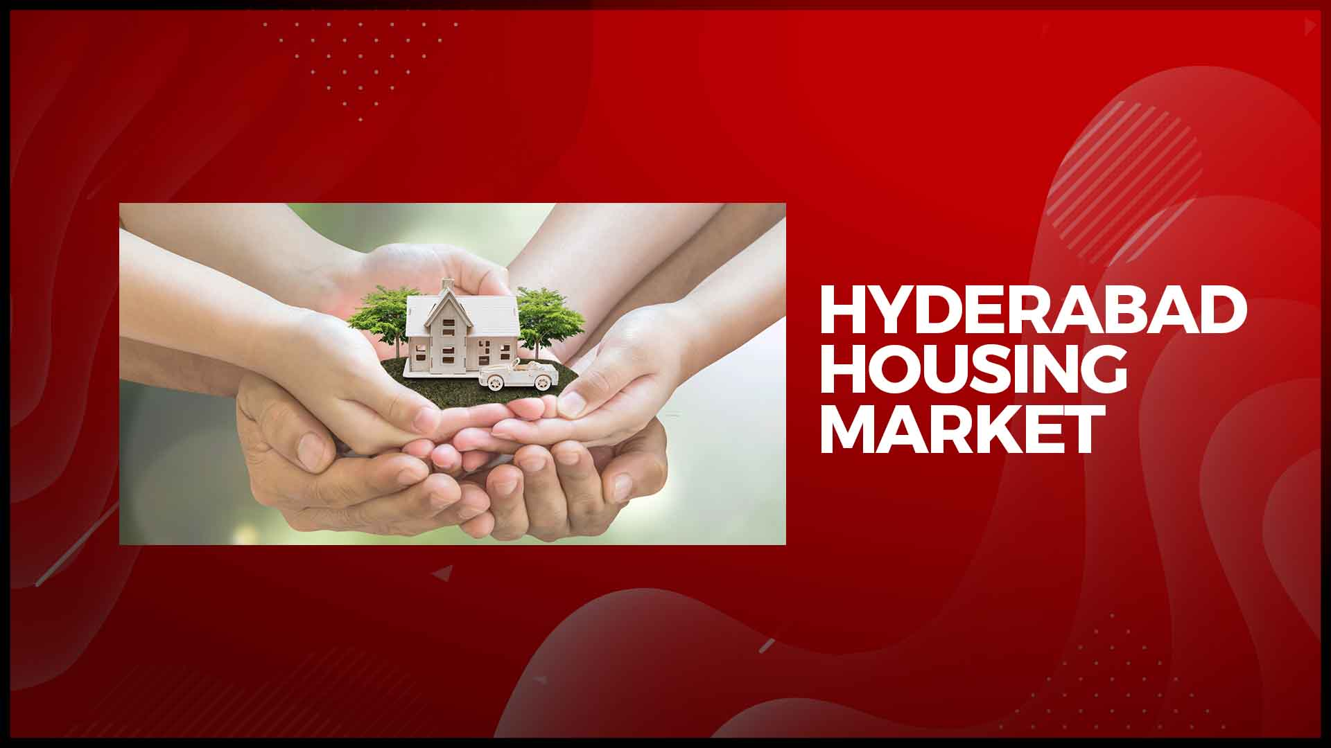 Housing Market In Hyderabad Rises By 30%