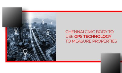 Chennai Corporation To Use GPS Technology To Measure Properties
