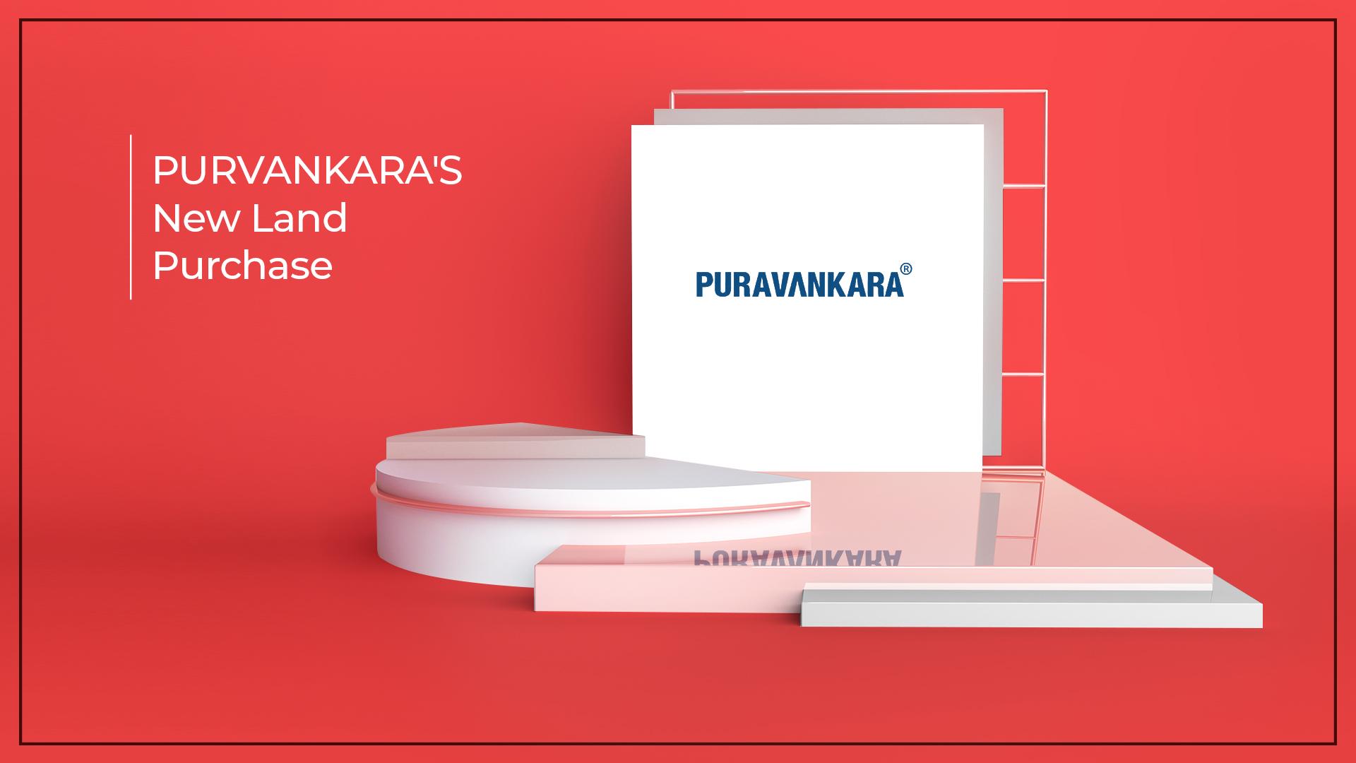 Puravankara to purchase a land parcel worth ₹320 crores