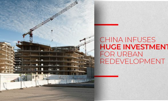 China invests $144 billion on Urban Redevelopment Project in 2018