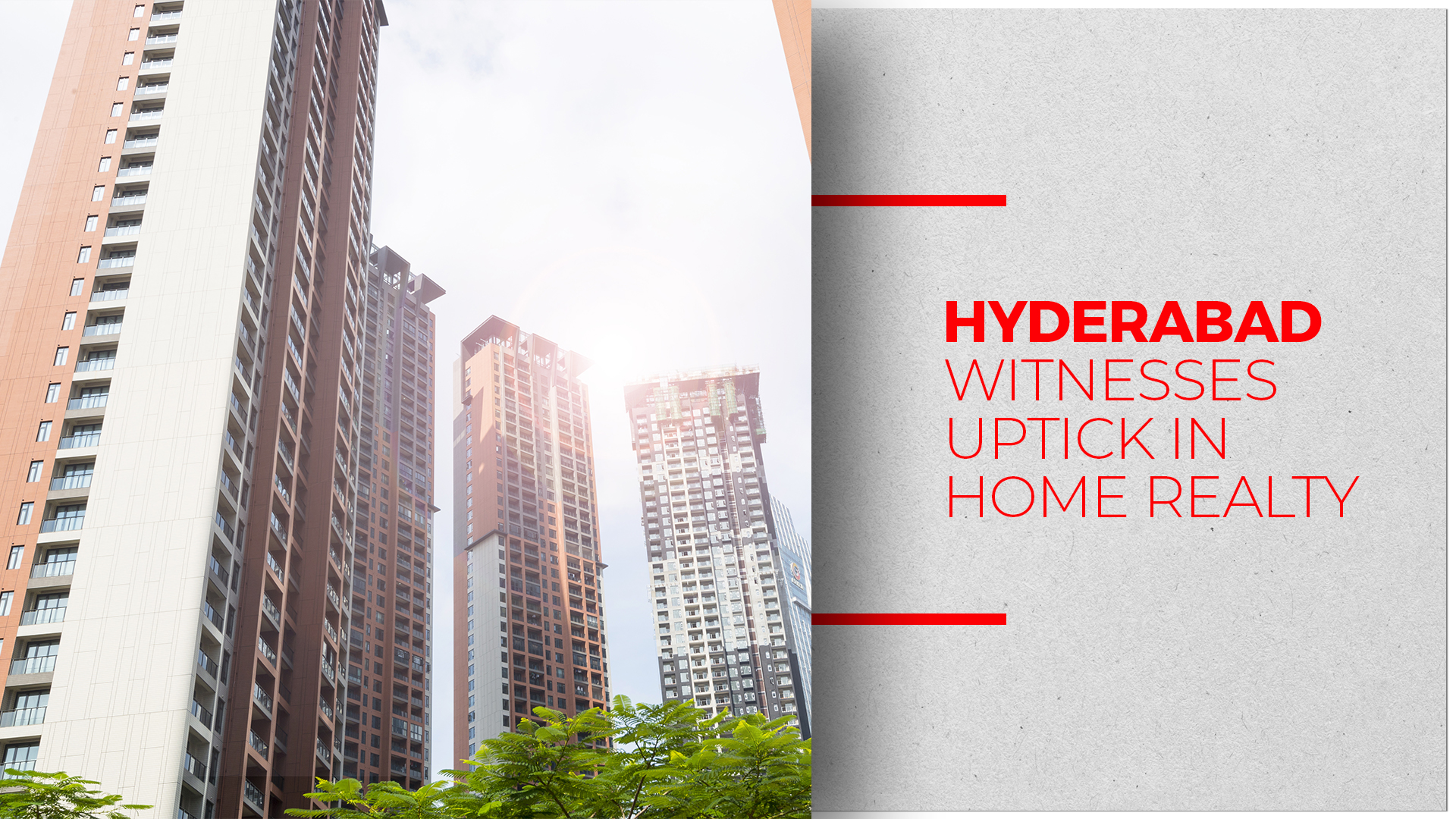 Hyderabad Observes An Upsurge In Residential Real Estate