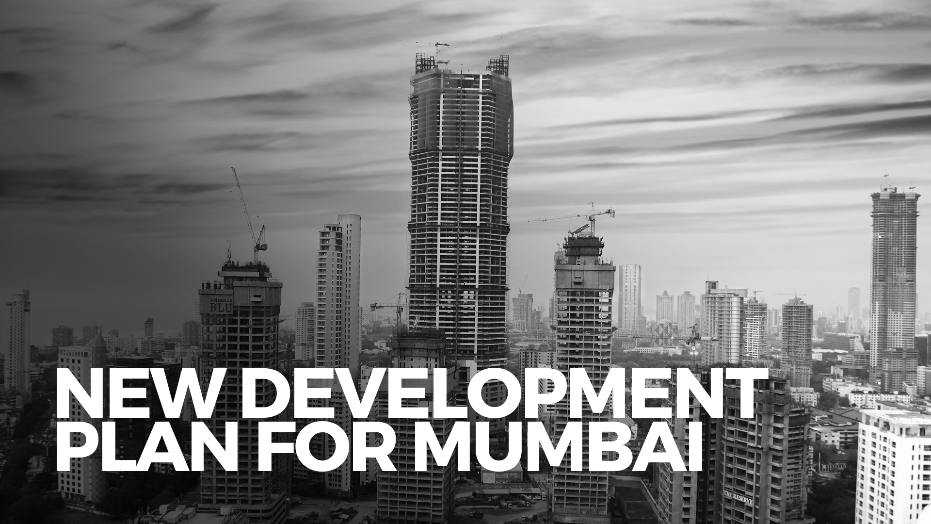 State Government To Approve New Development Plan For Mumbai Next Week
