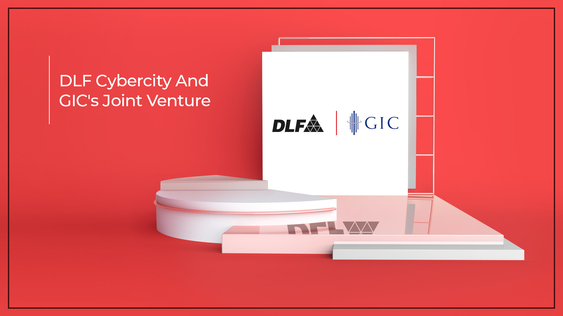 DLF and GIC To Work Together To Increase Portfolio