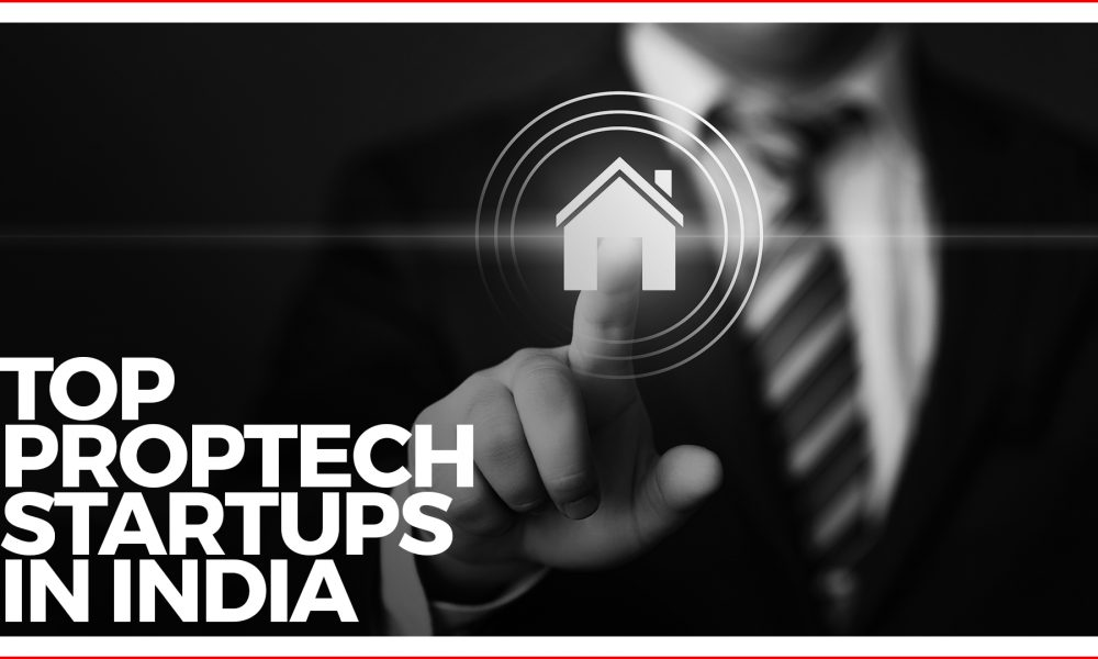 Top 10 Proptech Innovations of India
