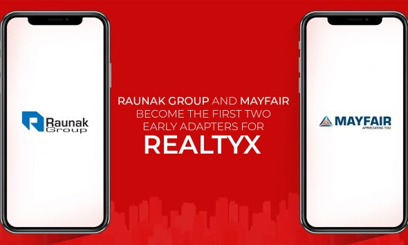 Raunak Group & Mayfair Are The First Two Early Adapters For RealtyX