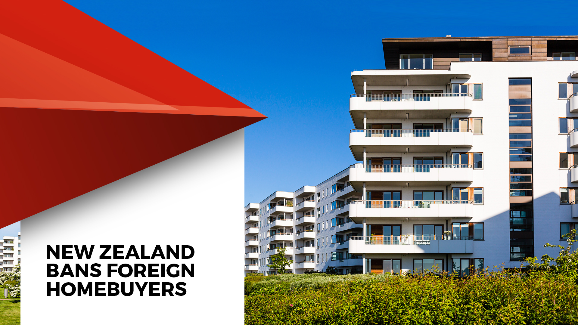 New Zealand Bans Non-residents From Buying Homes