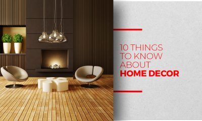 10 things to know about home decor