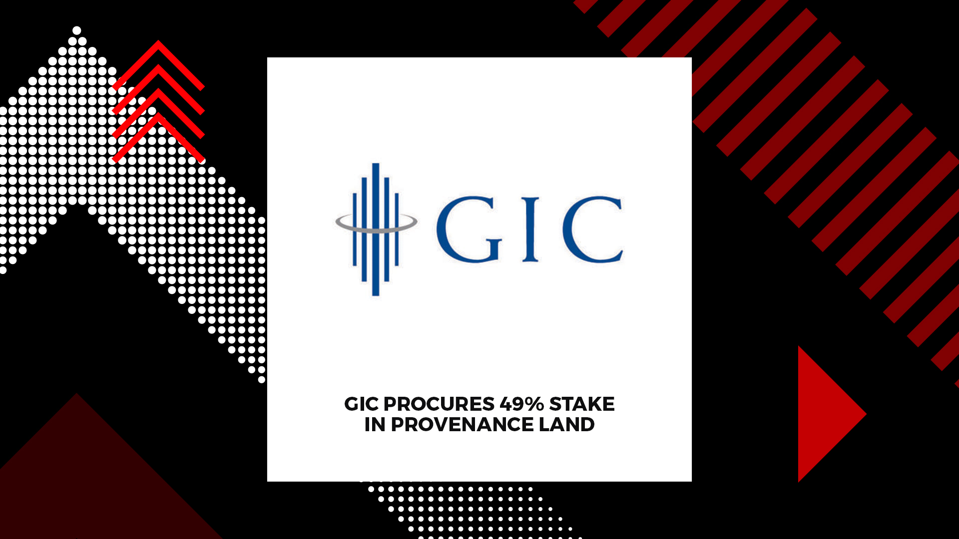 GIC To Obtain A 49% Stake In Provenance Land