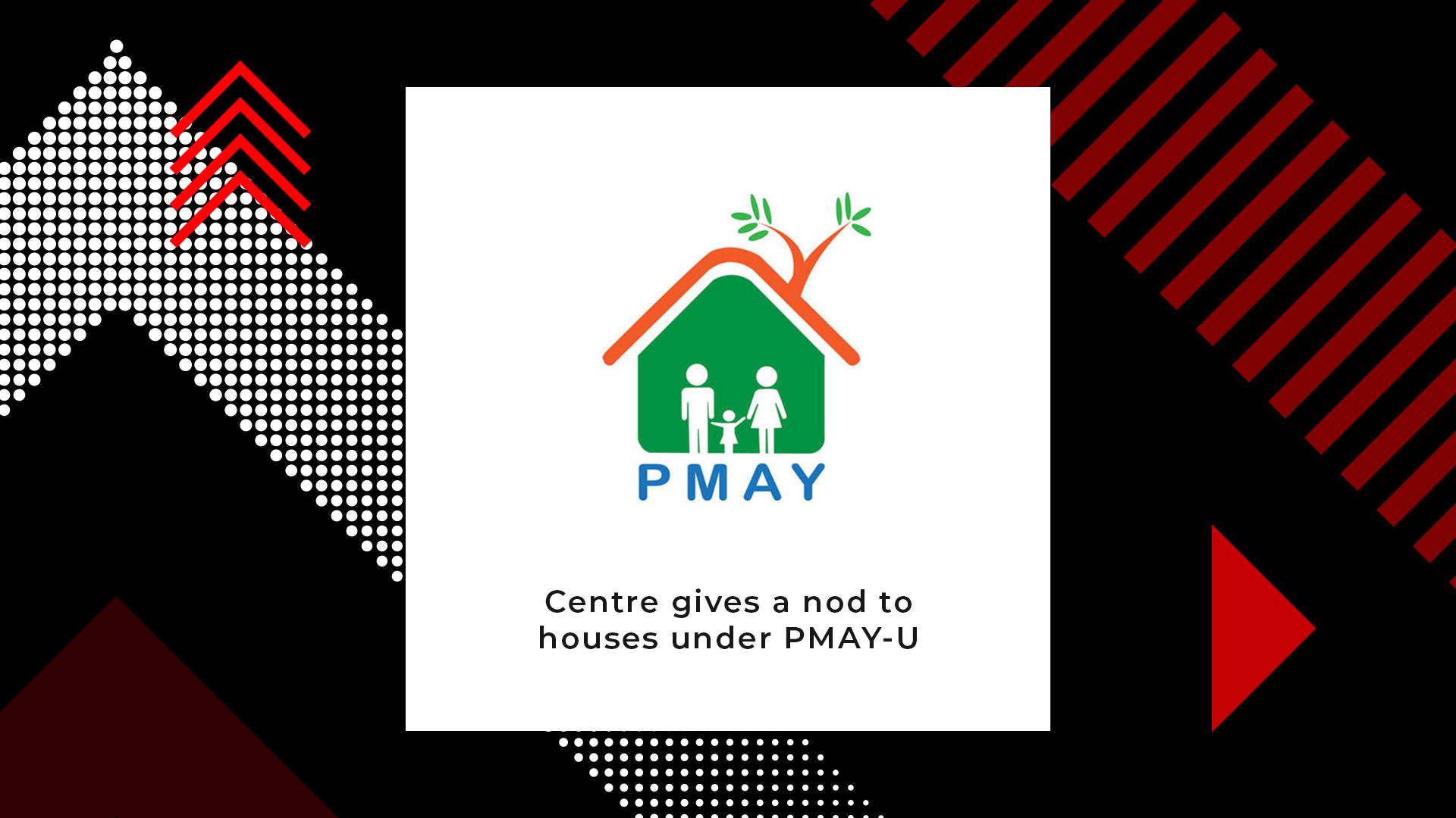 PMAY: Centre Sanctions 1.12 Lakh More Houses under the Scheme
