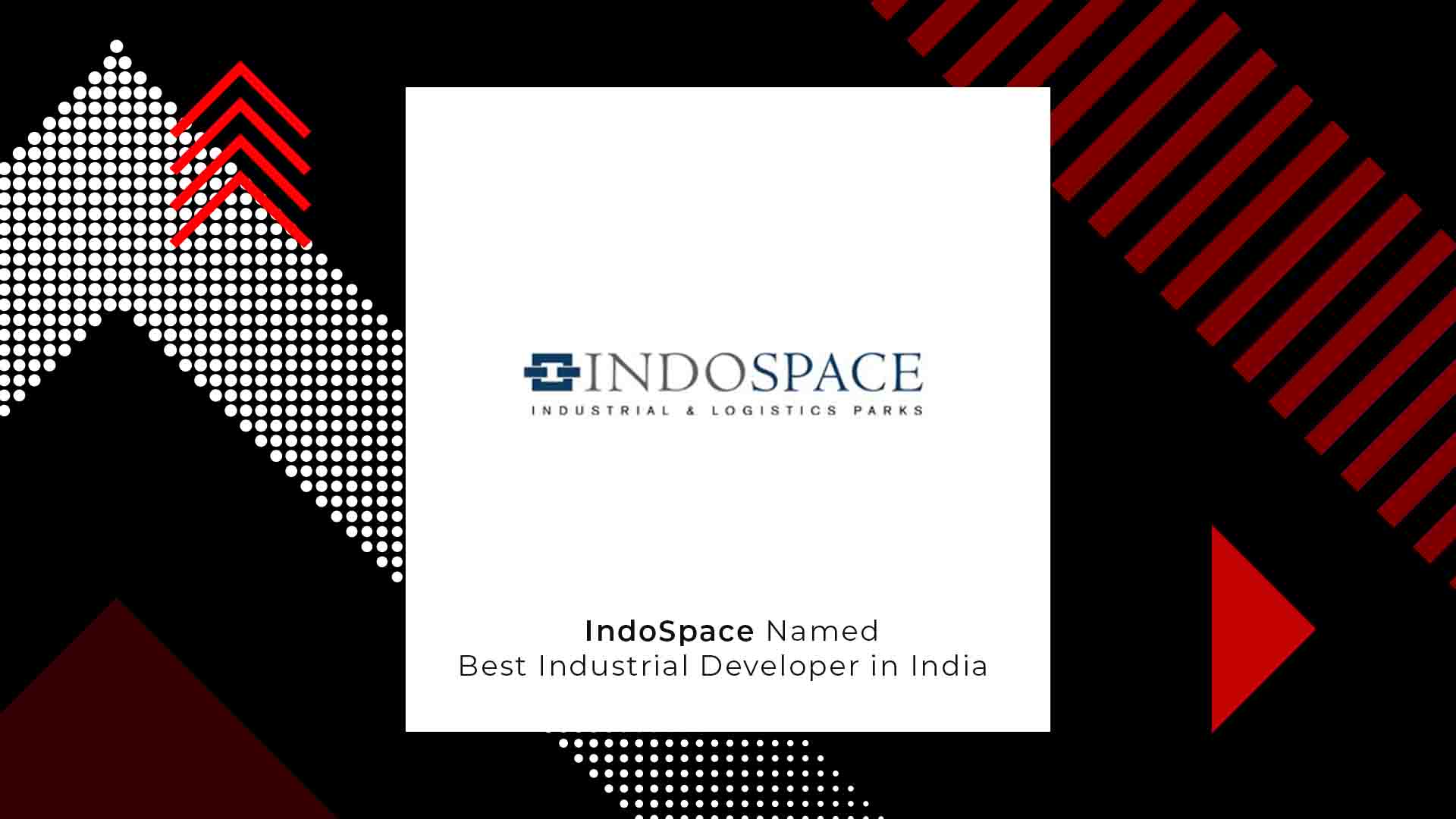 IndoSpace Named Best Industrial Developer in India by Euromoney