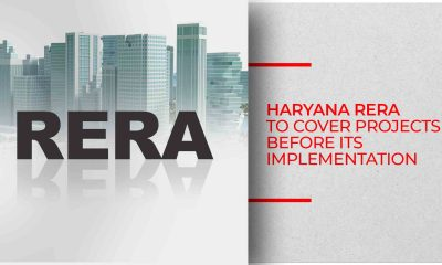 RERA Will Apply To Projects Prior To Its Implementation: HRERA
