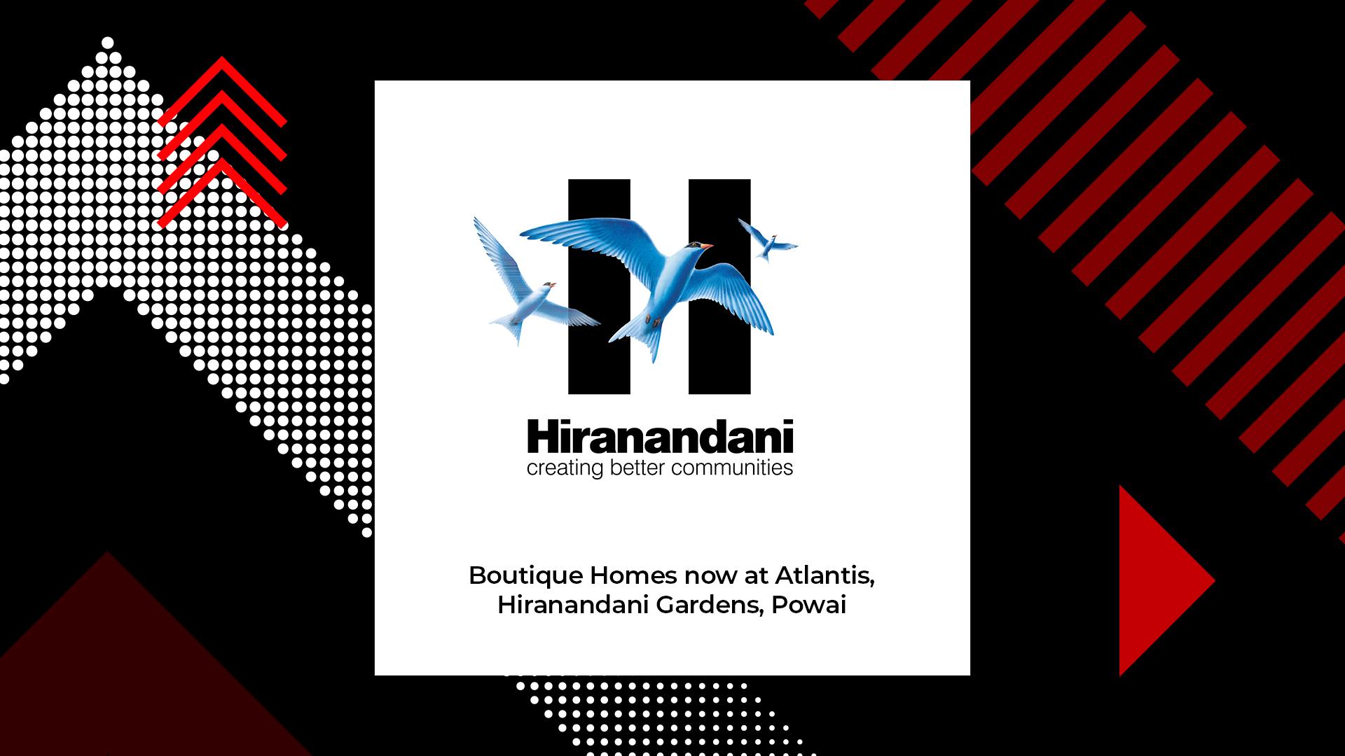 Hiranandani Gardens Offers Boutique Homes in Atlantis at Powai