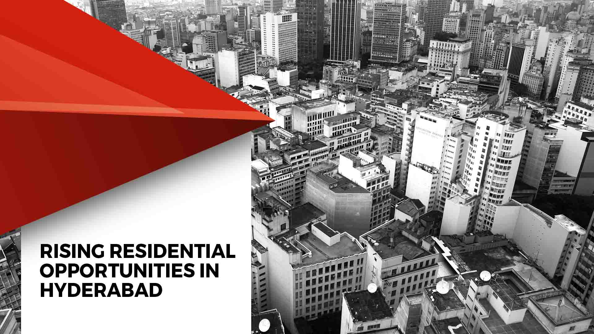 Hyderabad: The Bright Spot in Indian Real Estate