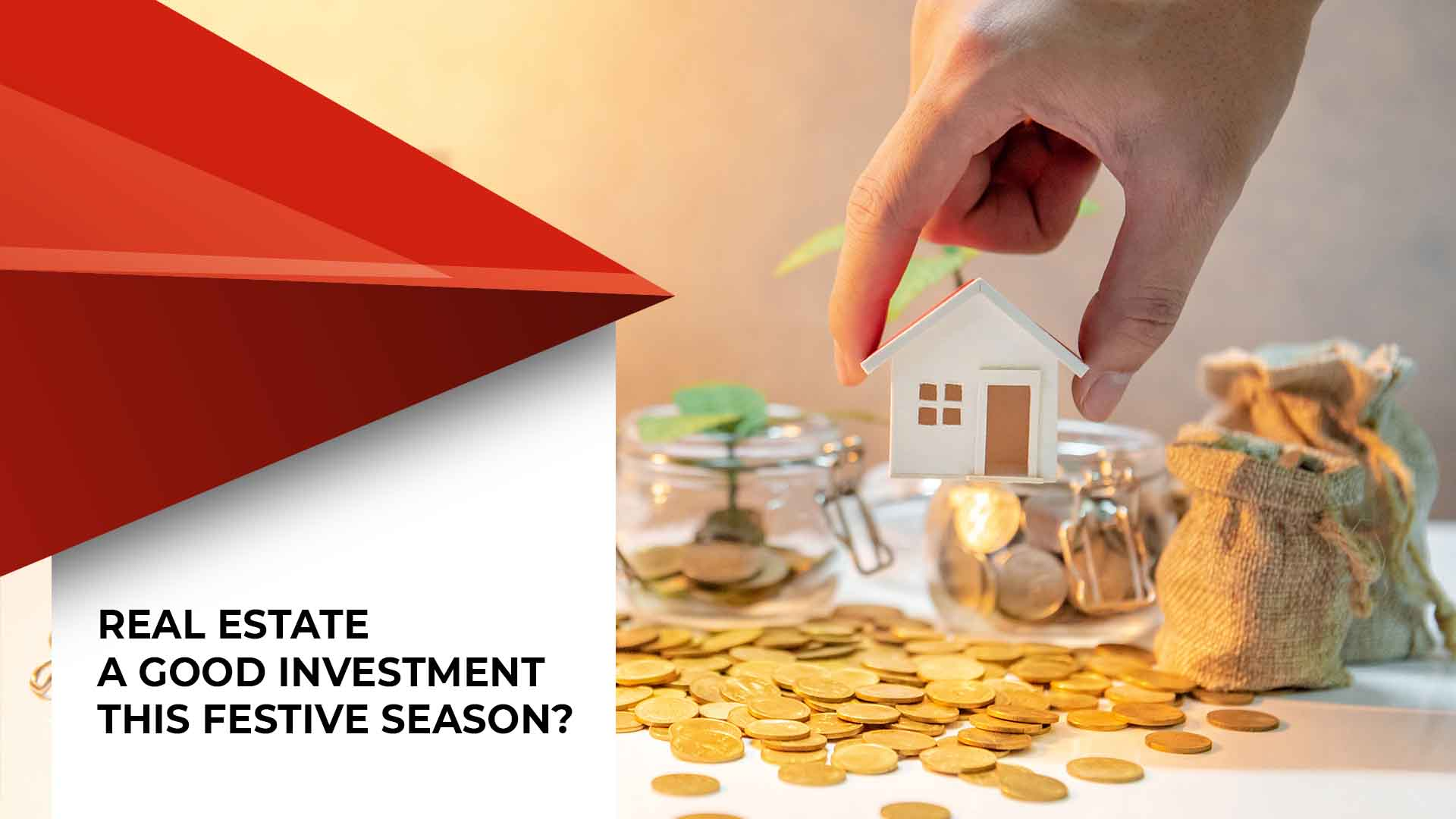 Is Real Estate A Good Investment Option In Festive Seasons
