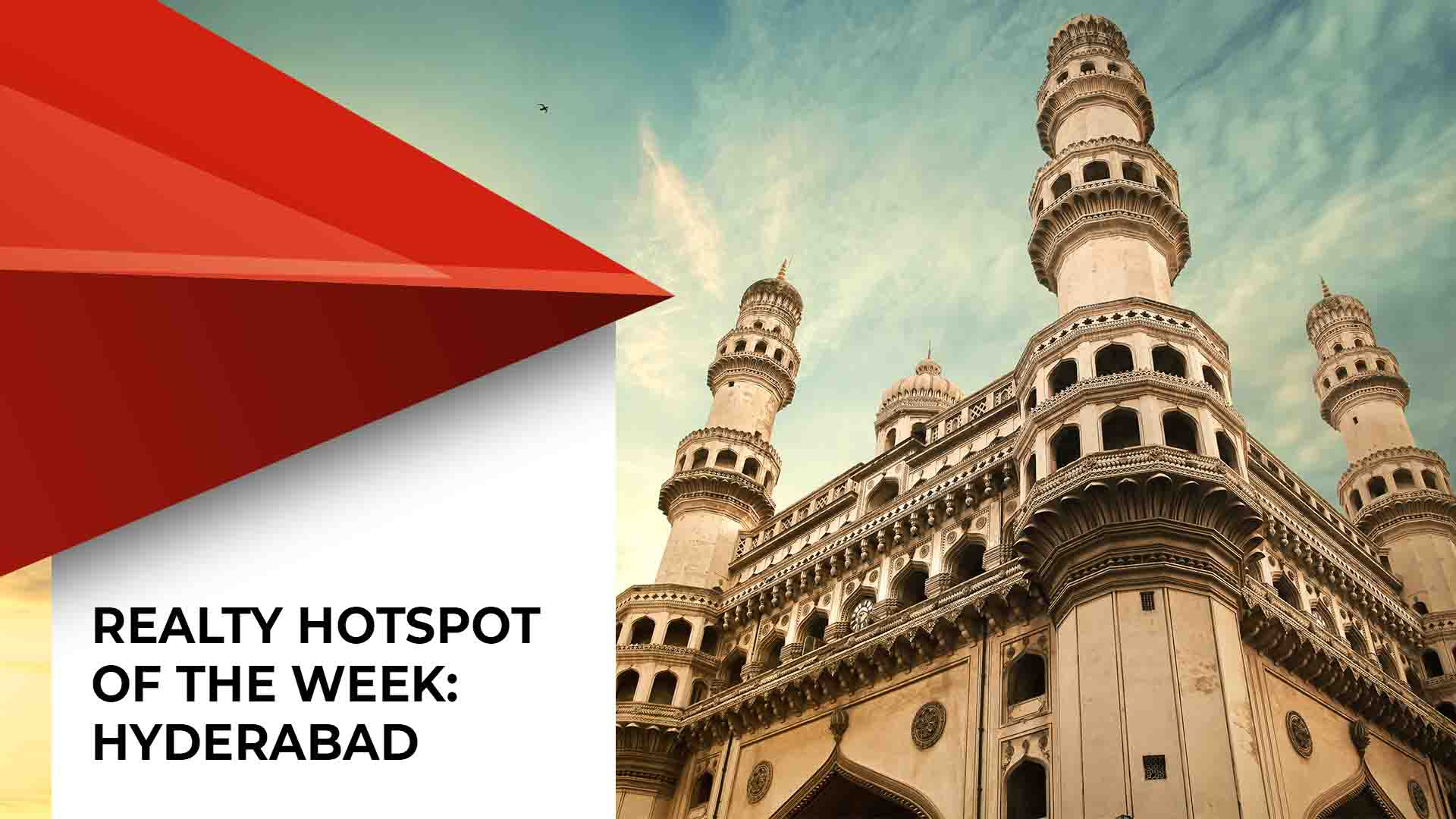 Hyderabad - The New Growth Corridor For Real Estate