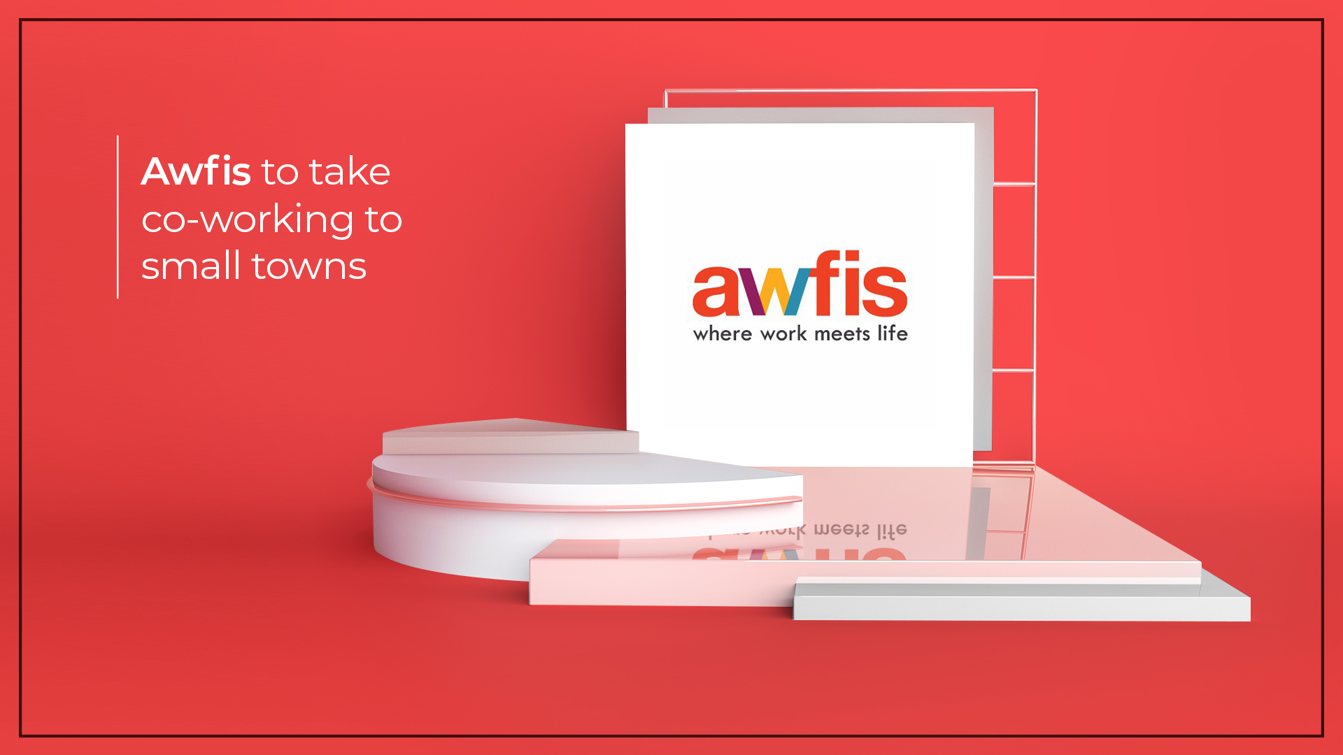 Awfis To Expand To Tier-II Cities and Malls