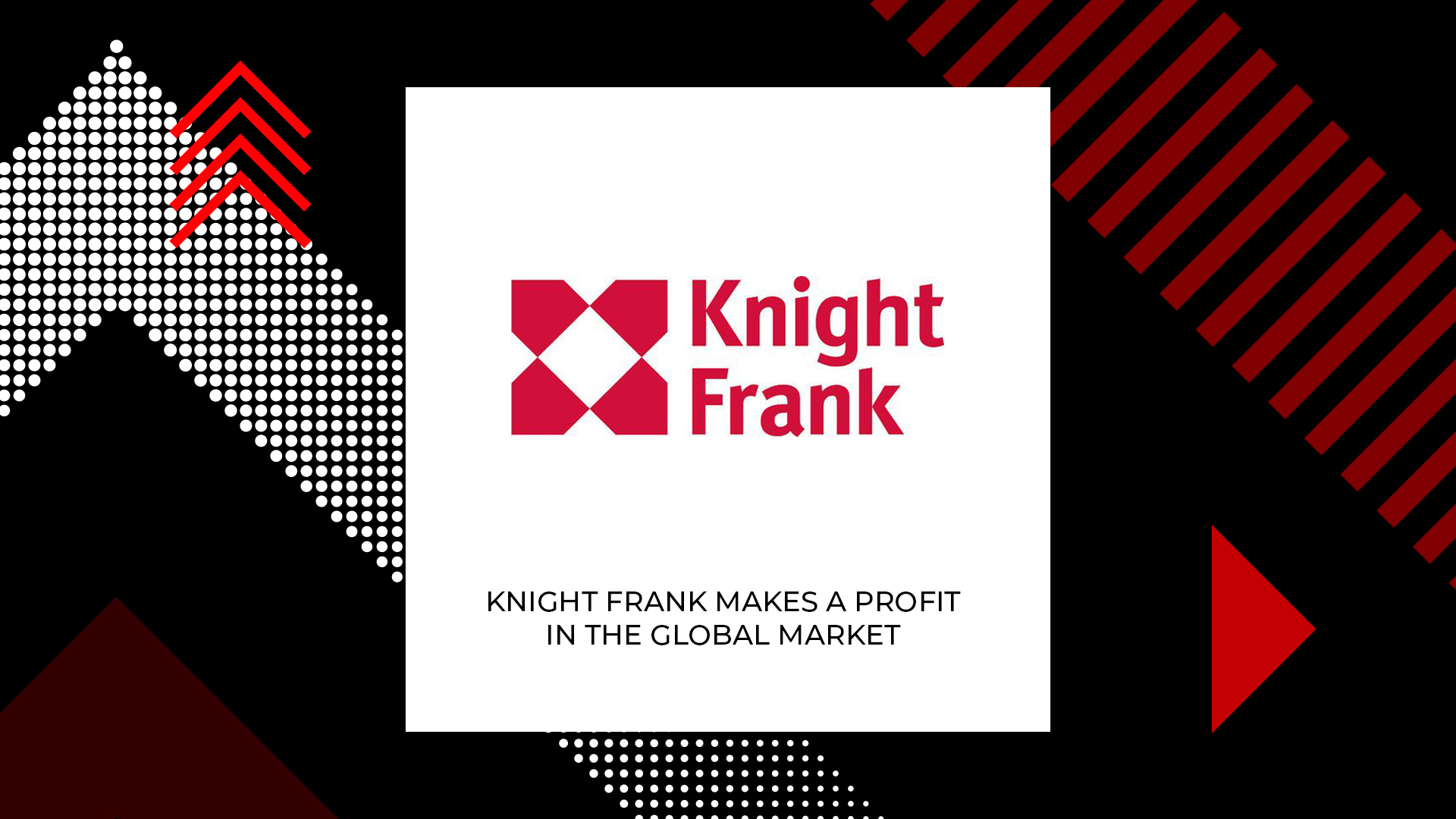 Knight Frank Profits Jump to 14% Led By Resilient Global Markets