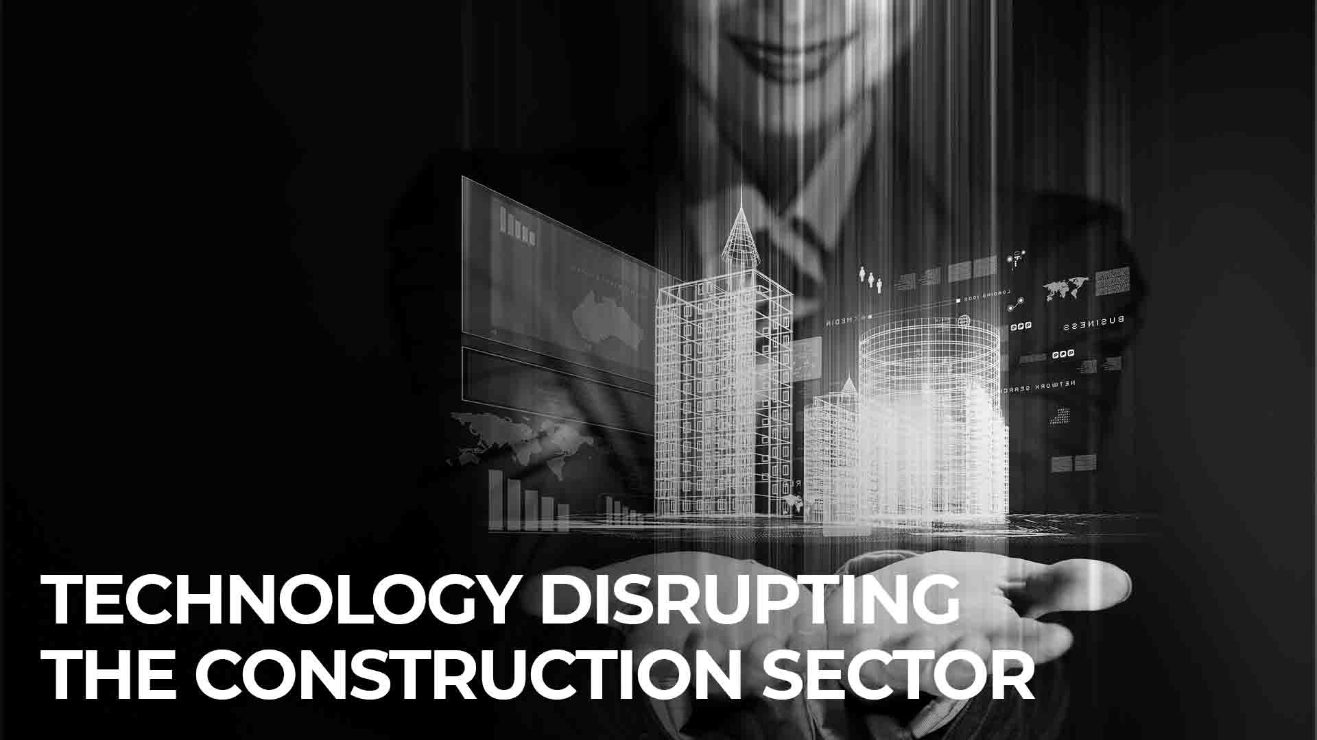 Technology Disrupting the Construction Sector