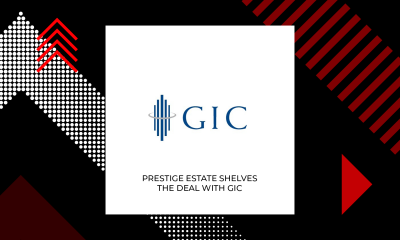 Prestige Estate's Rs. 2000 Crore Deal With Singapore's GIC Scrapped