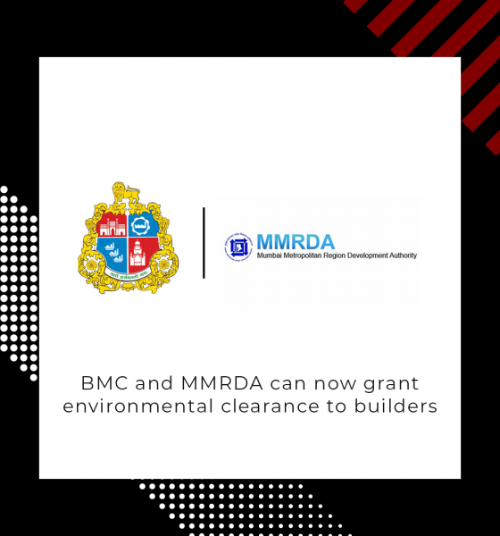 BMC and MMRDA can now grant environmental clearance to builders