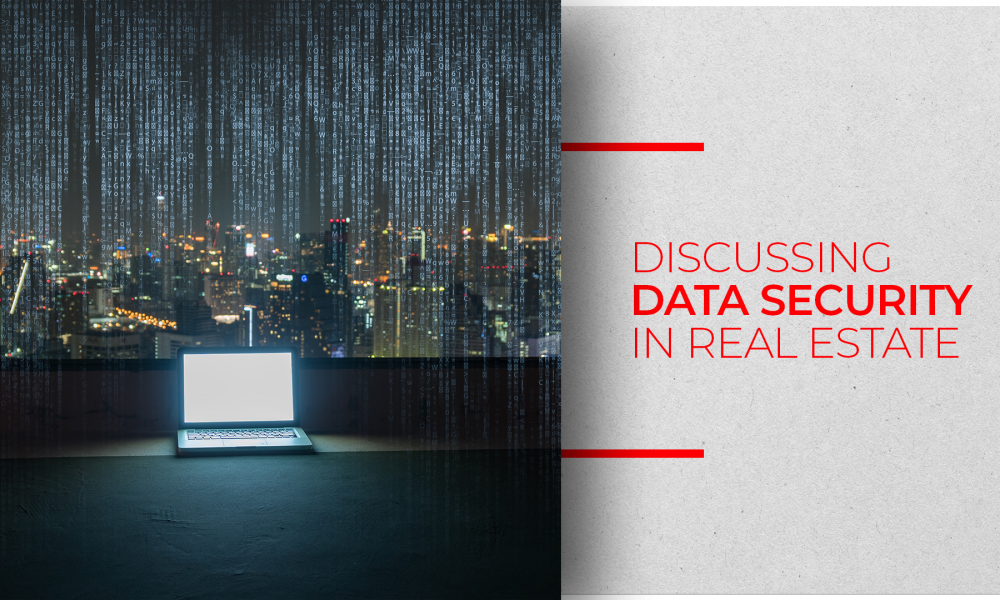 All You Need To Know About Data And CyberSecurity In Real Estate