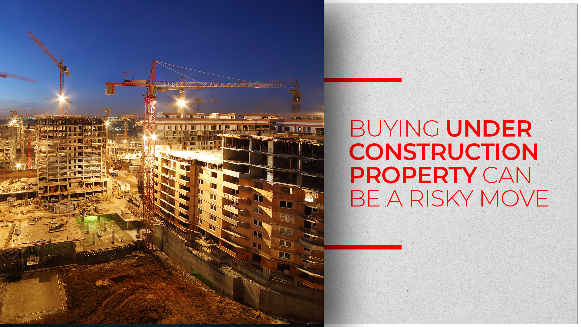 Experts: Investing In Under Construction Properties Detrimental