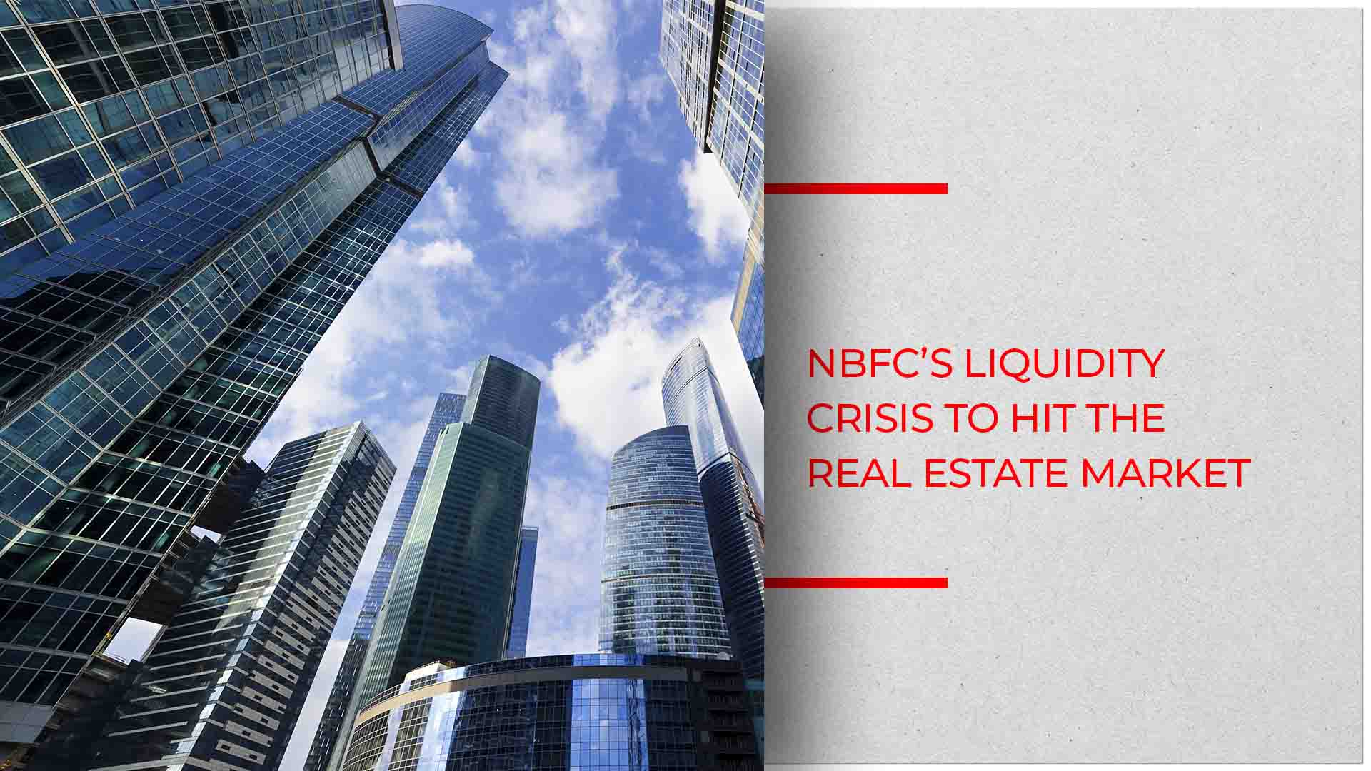 Experts: NBFC Liquidity Crisis To Impact Indian Real Estate Industry
