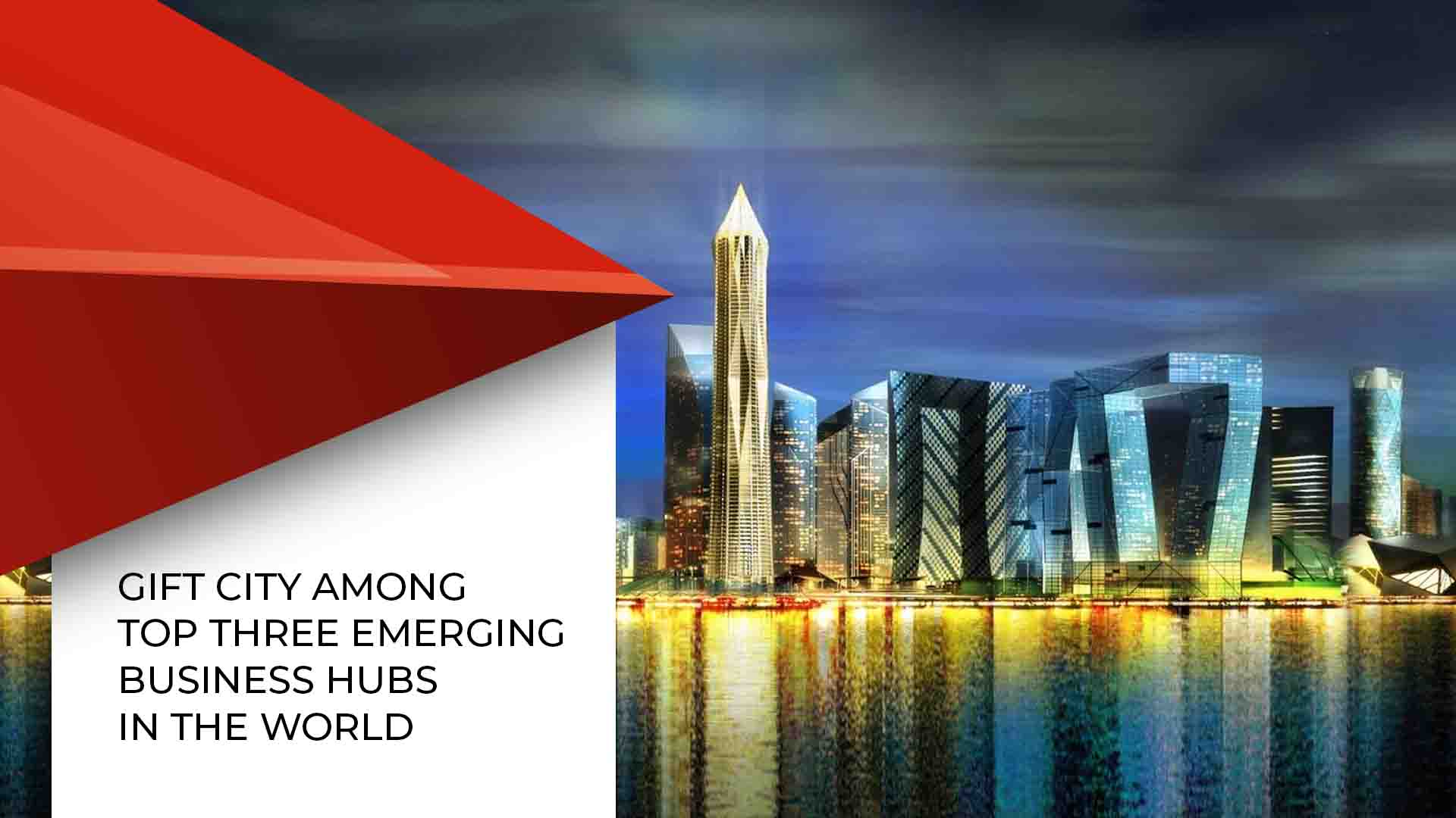 GIFT City Among Top Three Emerging Business Hubs in the World