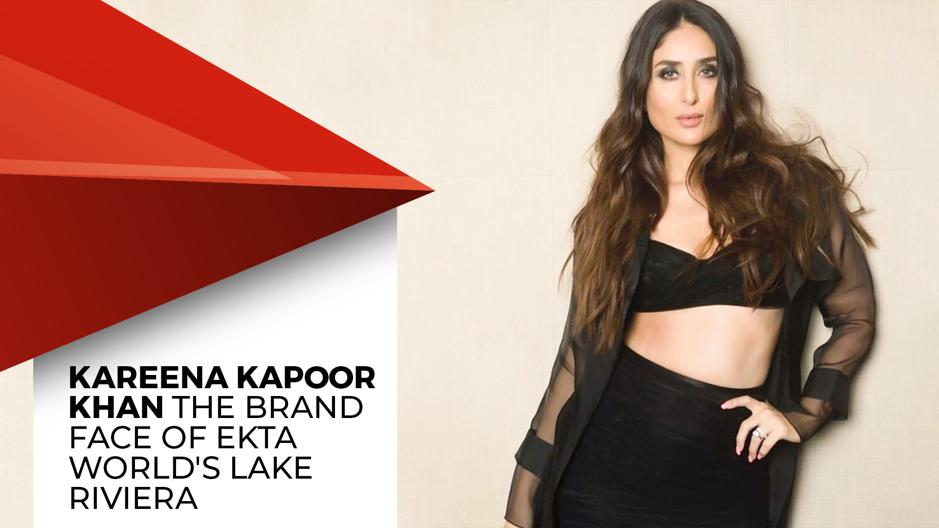 Ekta World Ropes In Kareena Kapoor Khan For Lake Riviera