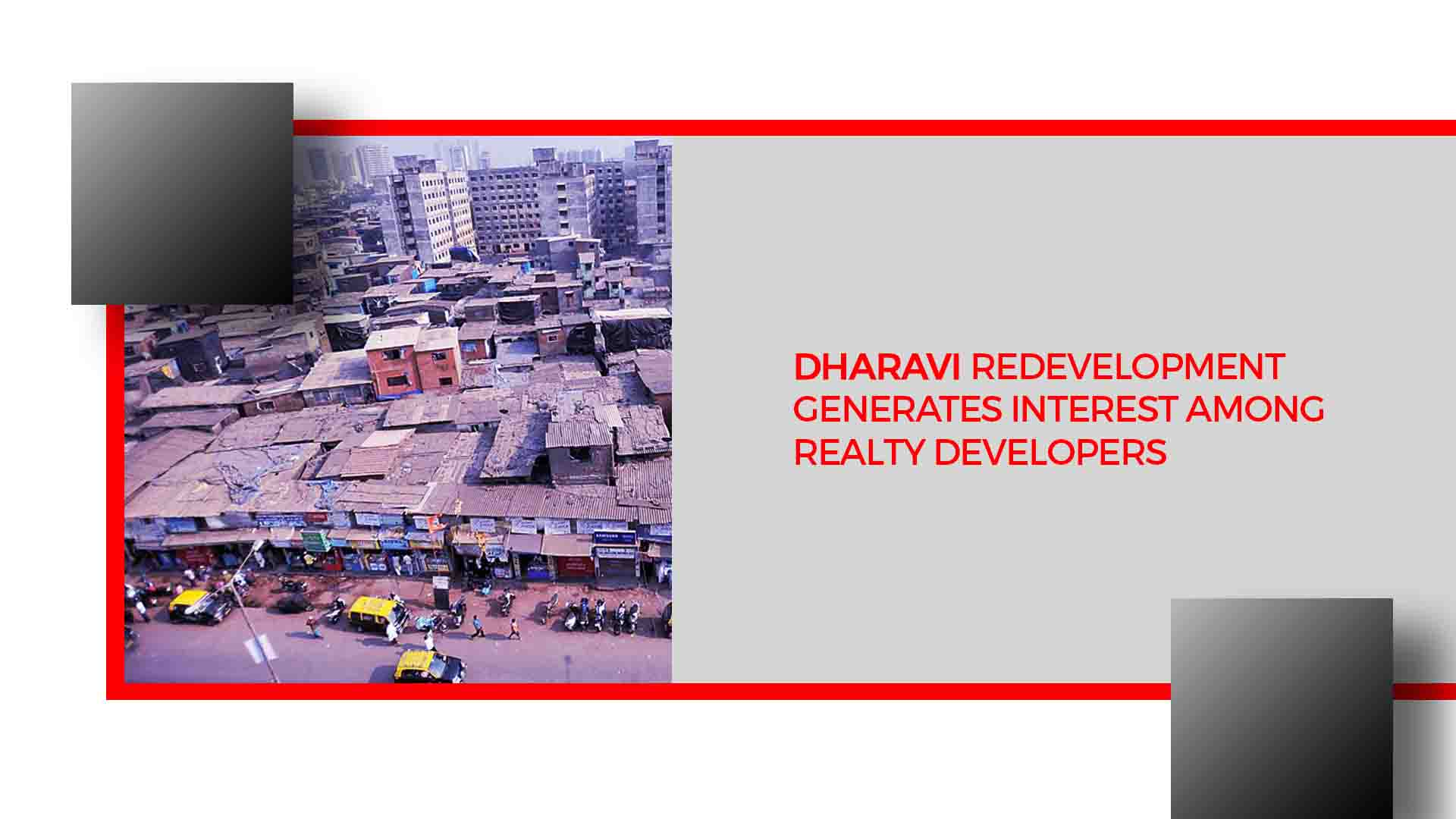 Pre-bid Meet For Dharavi's Redevelopment Attracts Major Builders