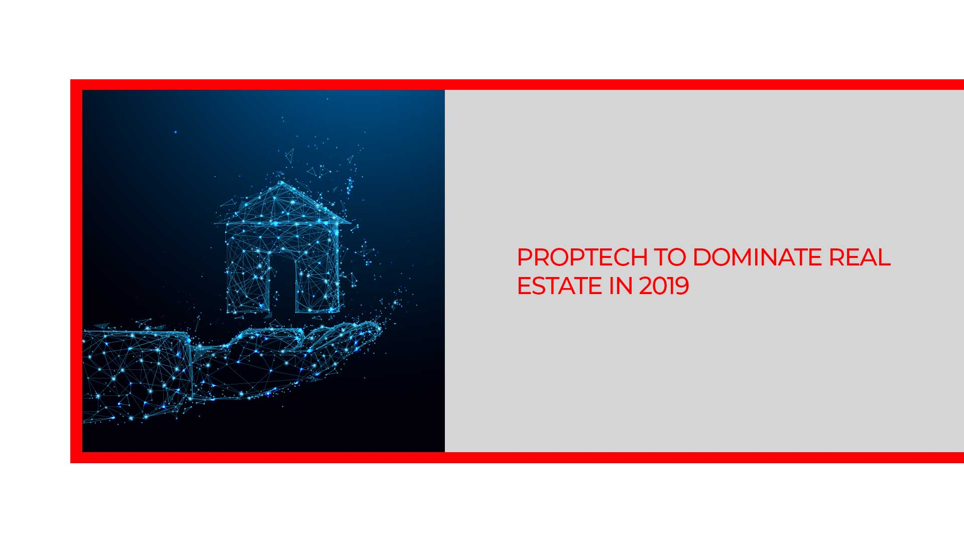 PropTech Will Become Bigger And Better In 2019