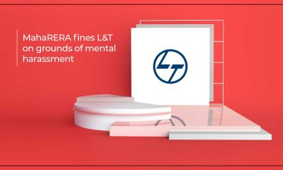 MahaRERA Orders L&T To Pay Rs.2 Lakhs For Harassing Homebuyer