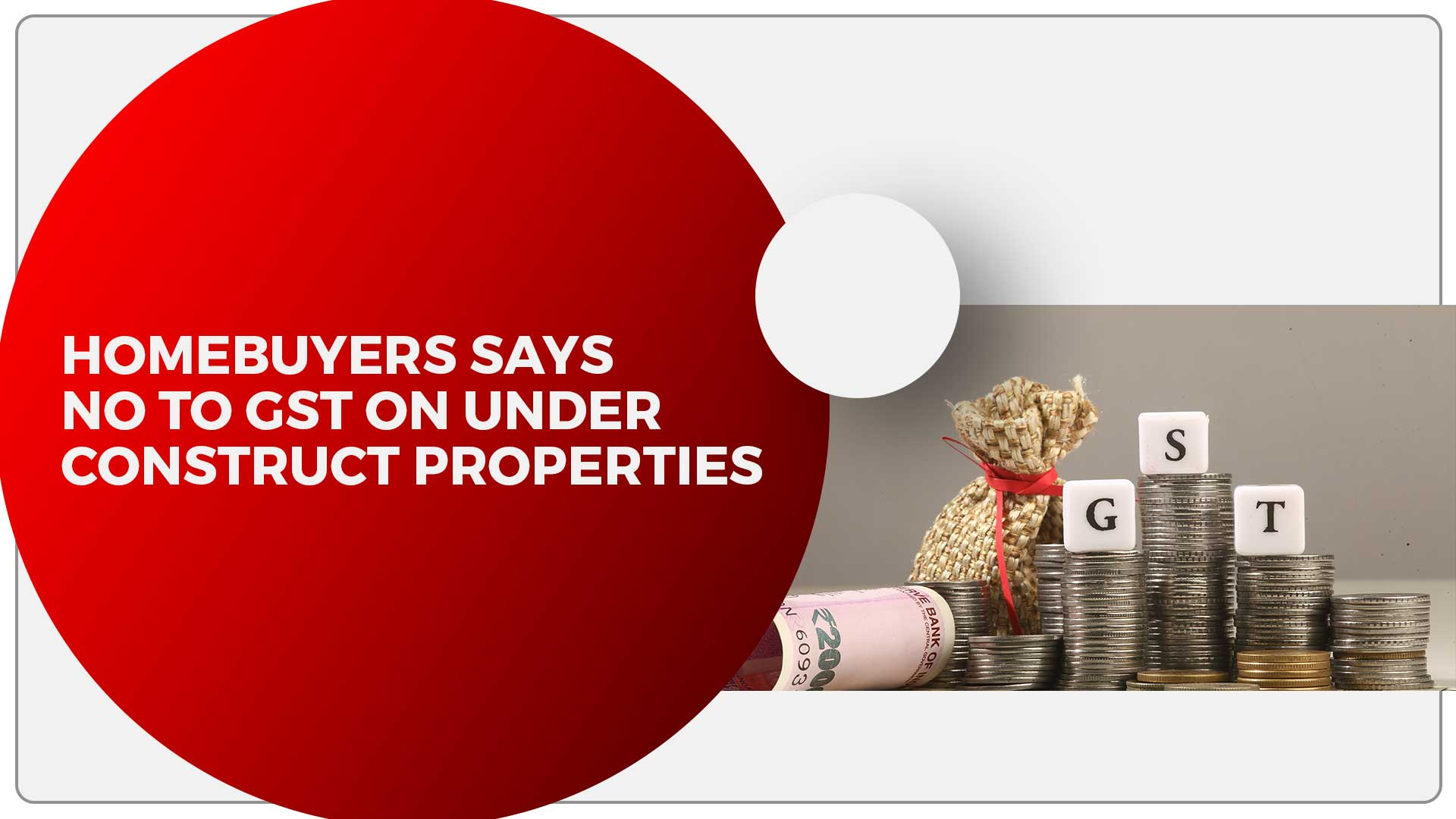 Homebuyers Want Government To Eradicate GST