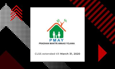 CLSS Can Now Be Availed By PMAY-U buyers Till March 31, 2020