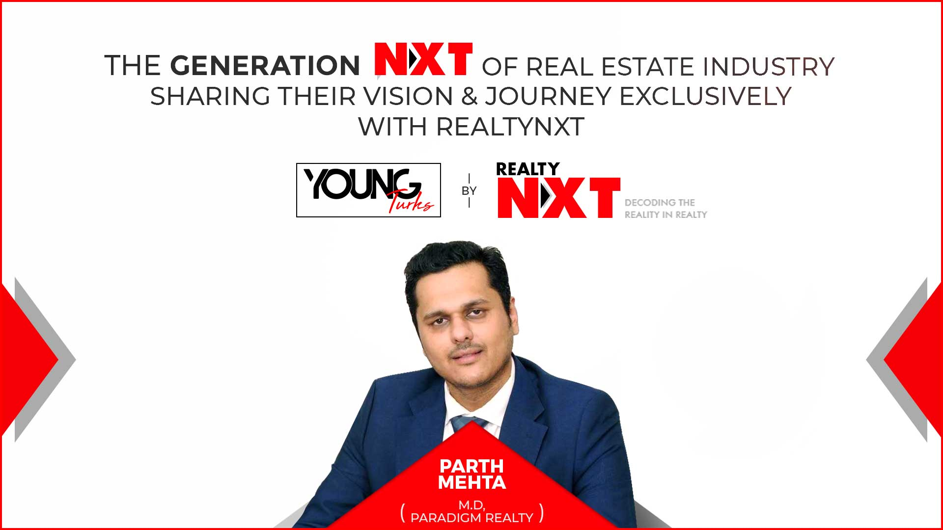 Young Turks - Featuring Parth Mehta Of Paradigm Realty