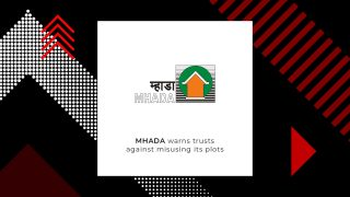MHADA Introduces Strict Laws To Avoid Misuse Of Lands They Lease