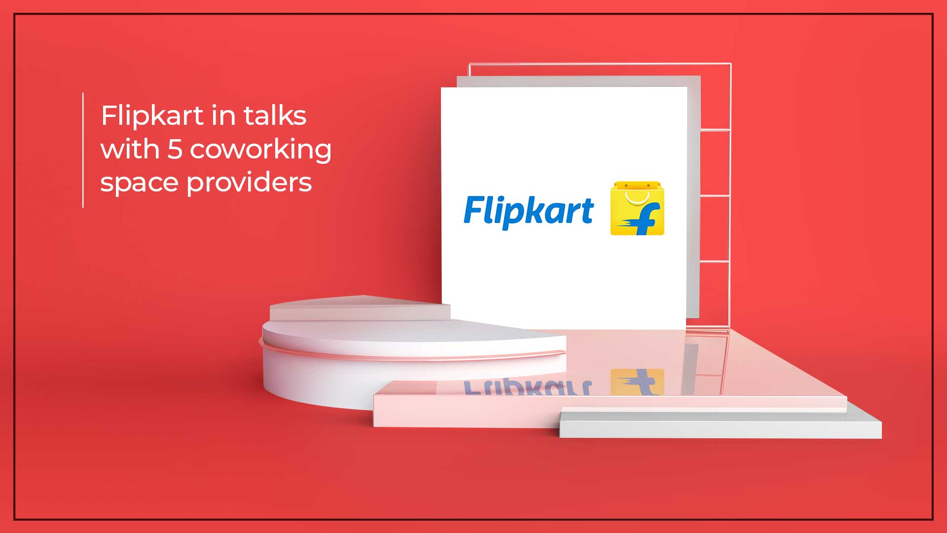 Flipkart Aims To Lease 3,000 Coworking Desks In Bengaluru