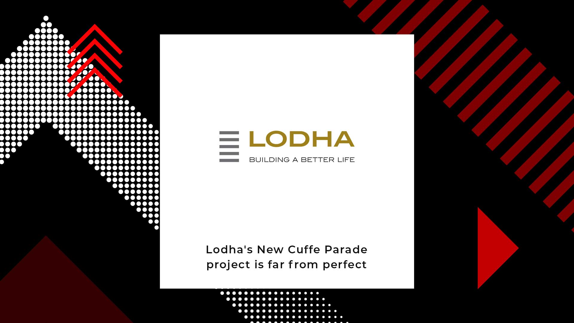 The Harsh Reality Of Lodha's New Cuffe Parade Project