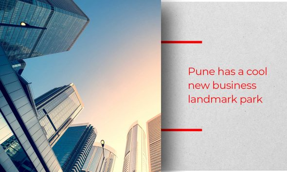 BramhaCorp Business Park Is Pune's Latest Commercial Hot Property