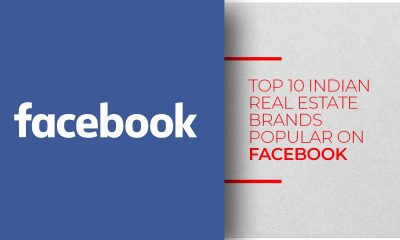 Top 10 Indian Real Estate Brands On Facebook In 2018
