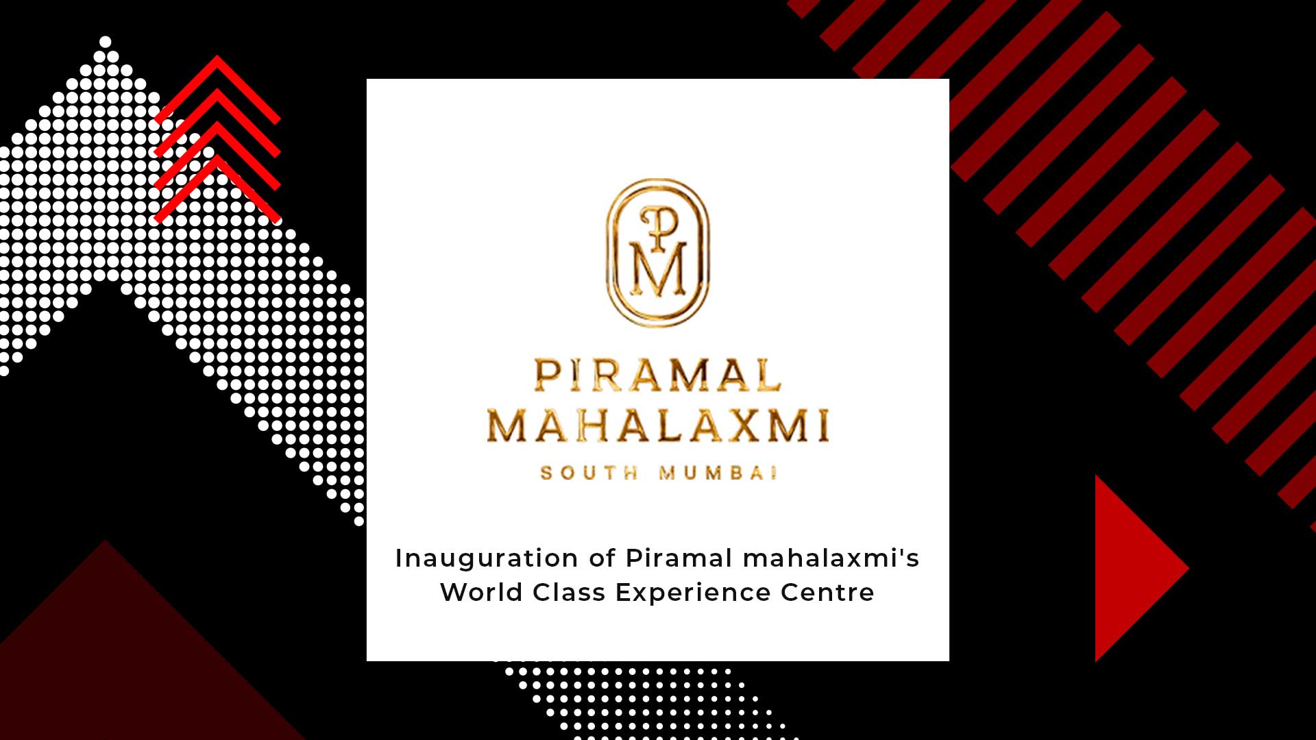 Piramal launches World Class Experience Centre at Piramal Mahalaxmi