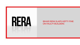 51 Builders Under Bihar RERA's Radar For Not Registering Projects