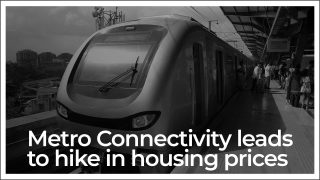 Prices Of Flats Spike Due To Construction Of Metro Rail Projects
